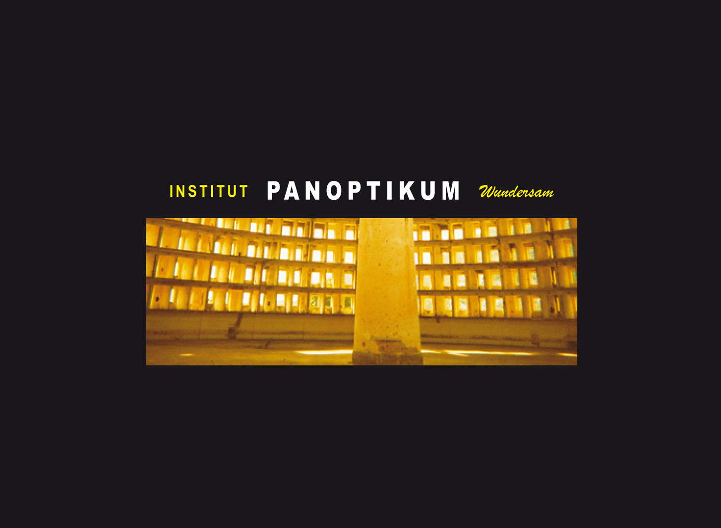 Institut PANOPTIKUM Gesamtwerkszenarium